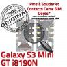 Samsung Galaxy S3 GT-i8190N SIM Connector Reader SLOT souder Connecteur Mini Pins Card à Dorés Carte Lecteur ORIGINAL Contacts
