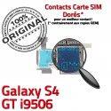 Samsung Galaxy S4 GT i9506 LTEAS Carte Micro-SD Qualité Dorés Memoire Connecteur Connector Lecteur Nappe Contacts ORIGINAL SIM Reader