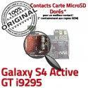 Samsung Galaxy S4 Activ i9295 S ORIGINAL Carte Connecteur Memoire SIM Dorés GT Connector Contacts Nappe Qualité Lecteur Reader Micro-SD